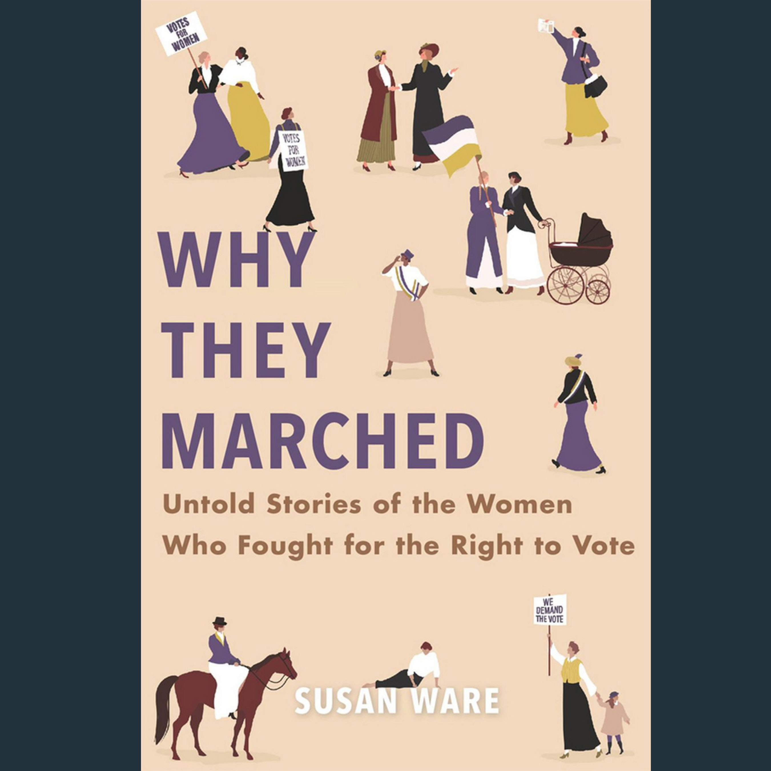 Cover of Susan Ware's book Why They Marched